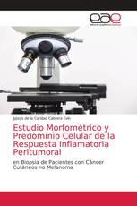 Estudio Morfométrico y Predominio Celular de la Respuesta Inflamatoria Peritumoral
