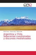 Argentina y Chile. Soberanías cuestionadas y discursos mediatizados
