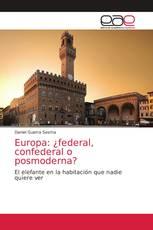 Europa: ¿federal, confederal o posmoderna?