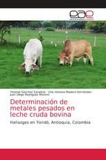 Determinación de metales pesados en leche cruda bovina