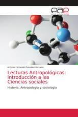 Lecturas Antropológicas: introducción a las Ciencias sociales