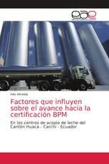 Factores que influyen sobre el avance hacia la certificación BPM