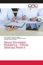 Neuro Oncología Pediátrica - Temas Selectos Parte II