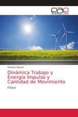 Dinámica Trabajo y Energía Impulso y Cantidad de Movimiento