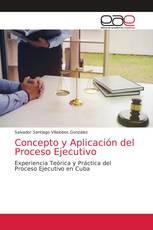 Concepto y Aplicación del Proceso Ejecutivo