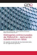 Hidrogeles entrecruzados de PAAm/CA – Aplicación subdérmica en ratas