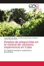 Empleo de plaguicidas en el control de vectores, experiencia en Cuba
