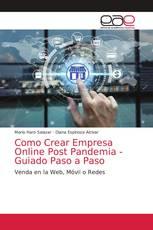 Como Crear Empresa Online Post Pandemia - Guiado Paso a Paso