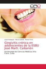 Gingivitis crónica en adolescentes de la ESBU José Martí. Caibarién