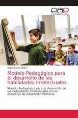 Modelo Pedagógico para el desarrollo de las habilidades intelectuales