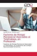 Factores de Riesgo Psicosocial Asociados al Teletrabajo, en Profesores