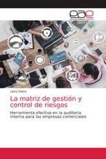 La matriz de gestión y control de riesgos