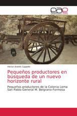 Pequeños productores en búsqueda de un nuevo horizonte rural