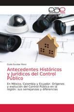 Antecedentes Históricos y Jurídicos del Control Público