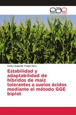 Estabilidad y adaptabilidad de híbridos de maíz tolerantes a suelos ácidos mediante el método GGE biplot
