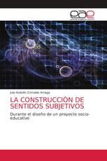 LA CONSTRUCCIÒN DE SENTIDOS SUBJETIVOS