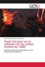 Popé (Po'pay) en la rebelión de los indios Pueblo de 1680