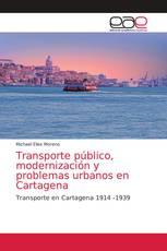 Transporte público, modernización y problemas urbanos en Cartagena