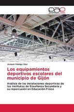 Los equipamientos deportivos escolares del municipio de Gijón