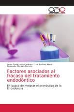 Factores asociados al fracaso del tratamiento endodóntico