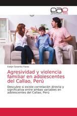 Agresividad y violencia familiar en adolescentes del Callao, Perú