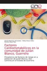 Factores Cardiometabólicos en la comunidad de Julián Blanco, Guerrero
