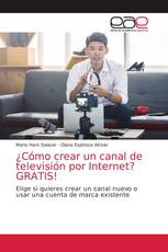 ¿Cómo crear un canal de televisión por Internet? GRATIS!