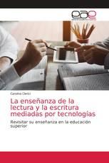 La enseñanza de la lectura y la escritura mediadas por tecnologías