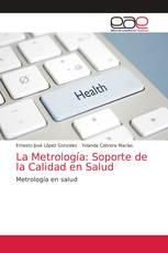 La Metrología: Soporte de la Calidad en Salud