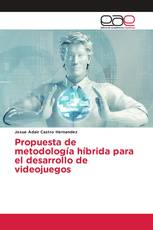Propuesta de metodología híbrida para el desarrollo de videojuegos