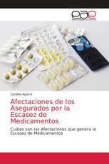 Afectaciones de los Asegurados por la Escasez de Medicamentos