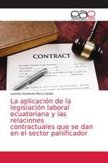 La aplicación de la legislación laboral ecuatoriana y las relaciones contractuales que se dan en el sector panificador