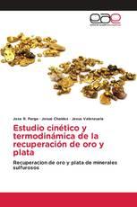 Estudio cinético y termodinámica de la recuperación de oro y plata