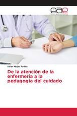De la atención de la enfermería a la pedagogía del cuidado