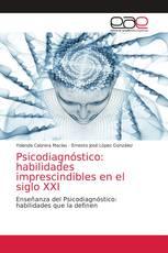 Psicodiagnóstico: habilidades imprescindibles en el siglo XXI