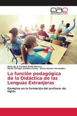 La función pedagógica de la Didáctica de las Lenguas Extranjeras