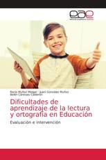 Dificultades de aprendizaje de la lectura y ortografía en Educación