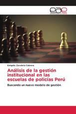 Análisis de la gestión institucional en las escuelas de policías Perú