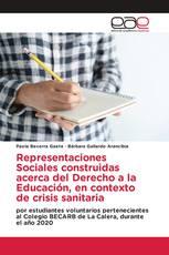 Representaciones Sociales construidas acerca del Derecho a la Educación, en contexto de crisis sanitaria