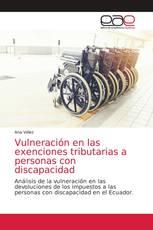 Vulneración en las exenciones tributarias a personas con discapacidad