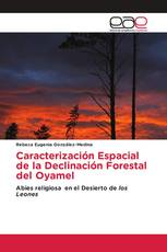 Caracterización Espacial de la Declinación Forestal del Oyamel
