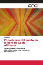 El problema del sujeto en la obra de Louis Althusser