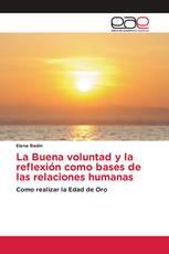 La Buena voluntad y la reflexión como bases de las relaciones humanas