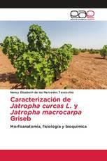 Caracterización de Jatropha curcas L. y Jatropha macrocarpa Griseb