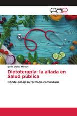 Dietoterapia: la aliada en Salud pública