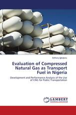 Evaluation of Compressed Natural Gas as Transport Fuel in Nigeria