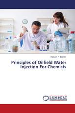 Principles of Oilfield Water Injection For Chemists