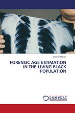 FORENSIC AGE ESTIMATION IN THE LIVING BLACK POPULATION