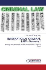 INTERNATIONAL CRIMINAL LAW - Volume I