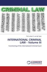 INTERNATIONAL CRIMINAL LAW - Volume III